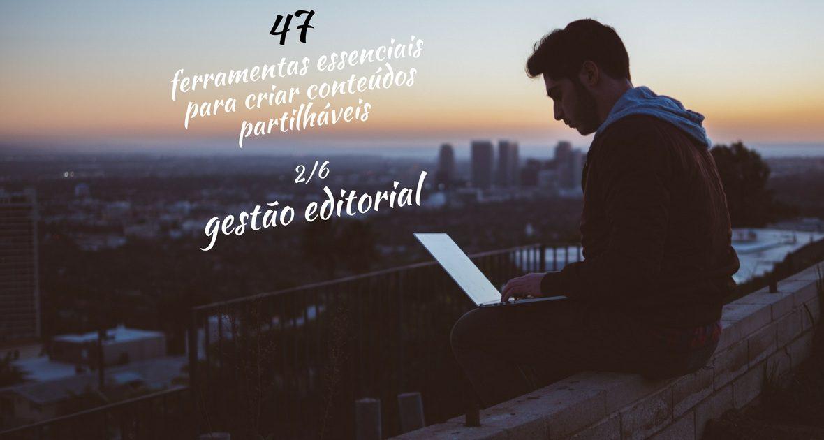 47 ferramentas essenciais para criar conteúdos partilháveis (gestão editorial)