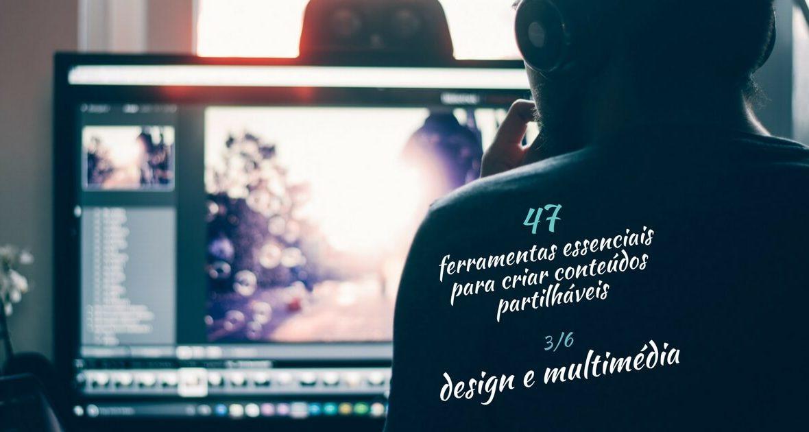 47 ferramentas essenciais para criar conteúdos partilháveis (design e multimédia)